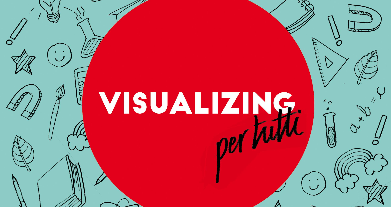 Visualizing Per Tutti: comunicare in maniera efficace usando le immagini