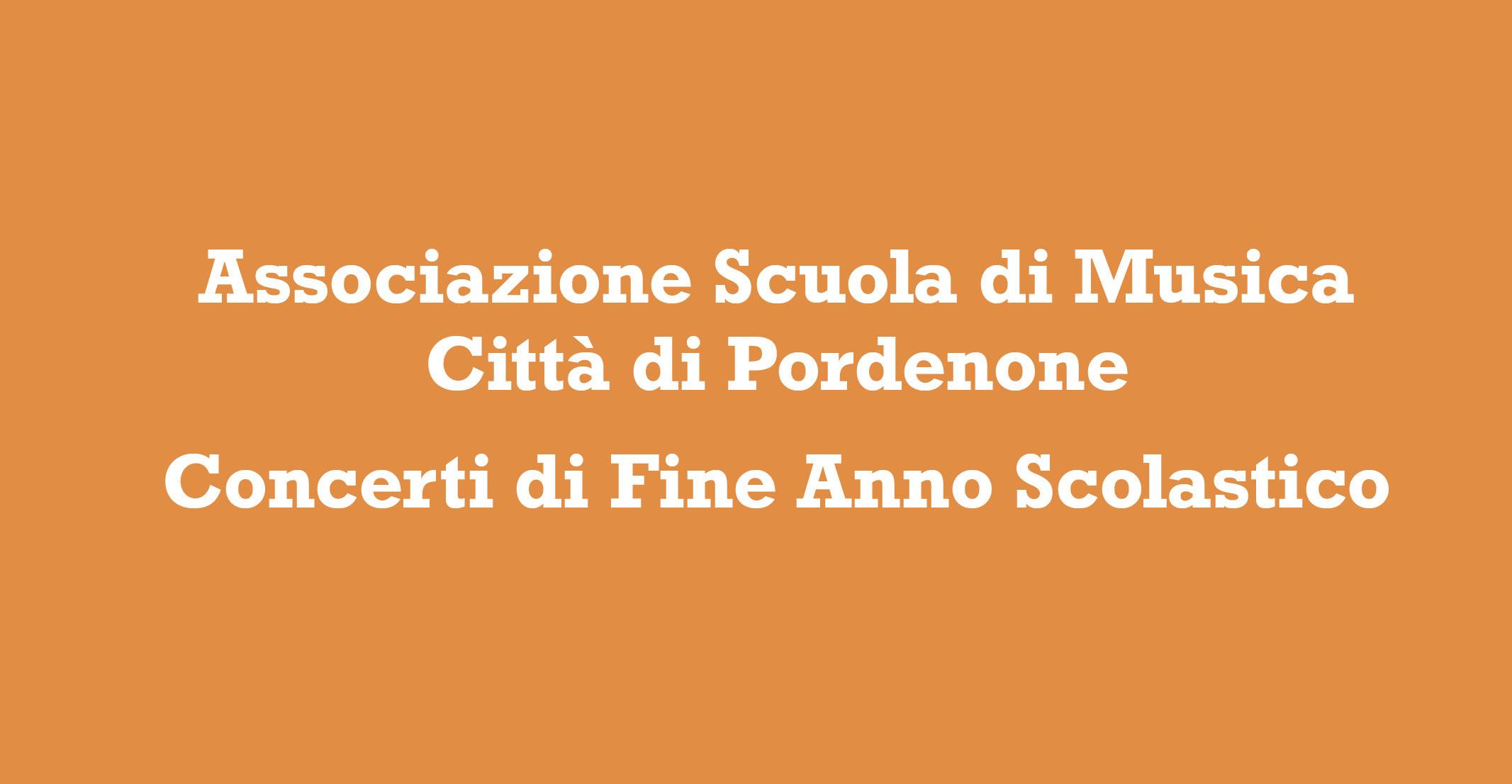 Concerti di Fine Anno Scolastico - Associazione Scuola di Musica Città di Pordenone