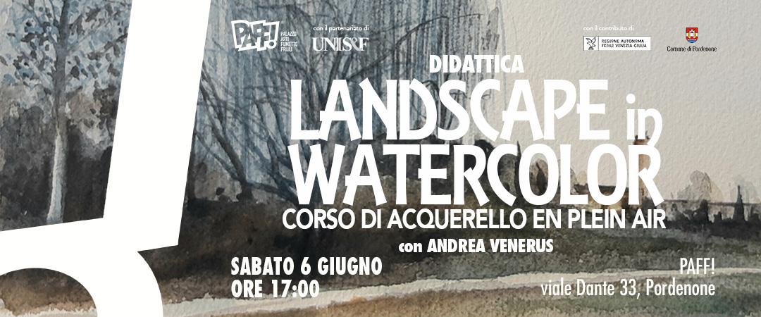 Landscape in Watercolor - Corso di Acquerello En Plein Air