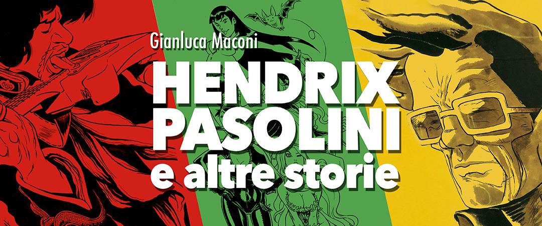 Hendrix, Pasolini e altre storie – Gianluca Maconi